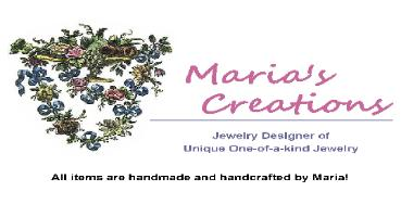 Maria's Creations, Jewelry Designer of Unique One-of-a-kind Jewelry!